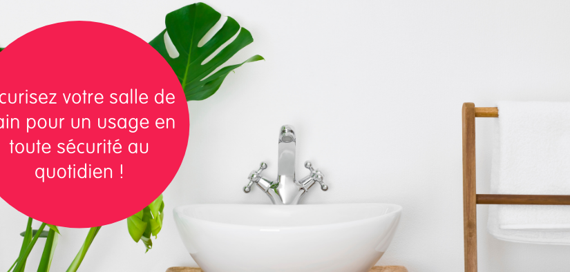 Sécurisez votre salle de bain pour un usage en toute sécurité au quotidien