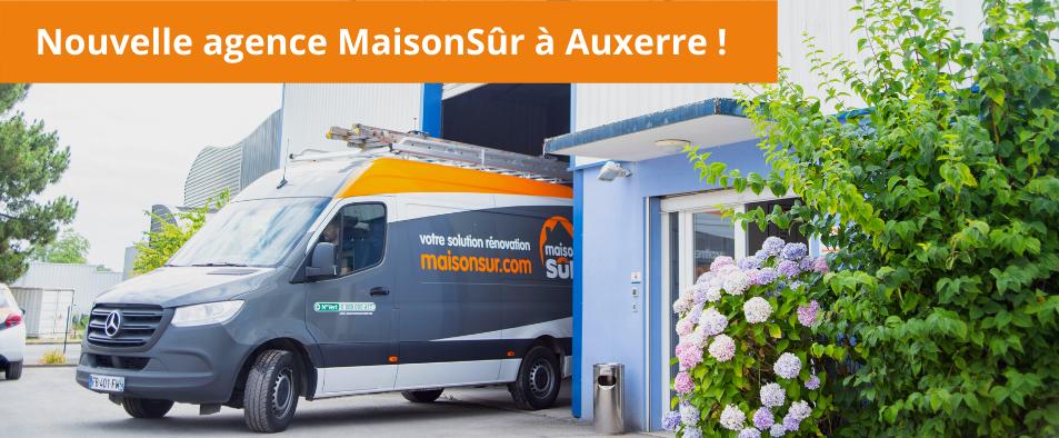 Nouvelle agence MaisonSûr à Auxerre
