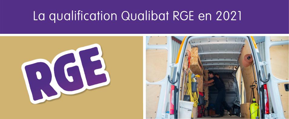 La qualification Qualibat RGE en 2021